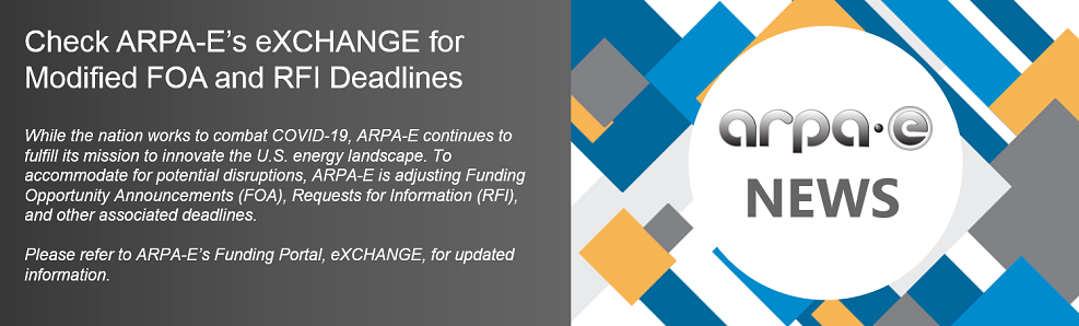 Check ARPA-E's eXCHANGE for Modified FOA and RFI Deadlines